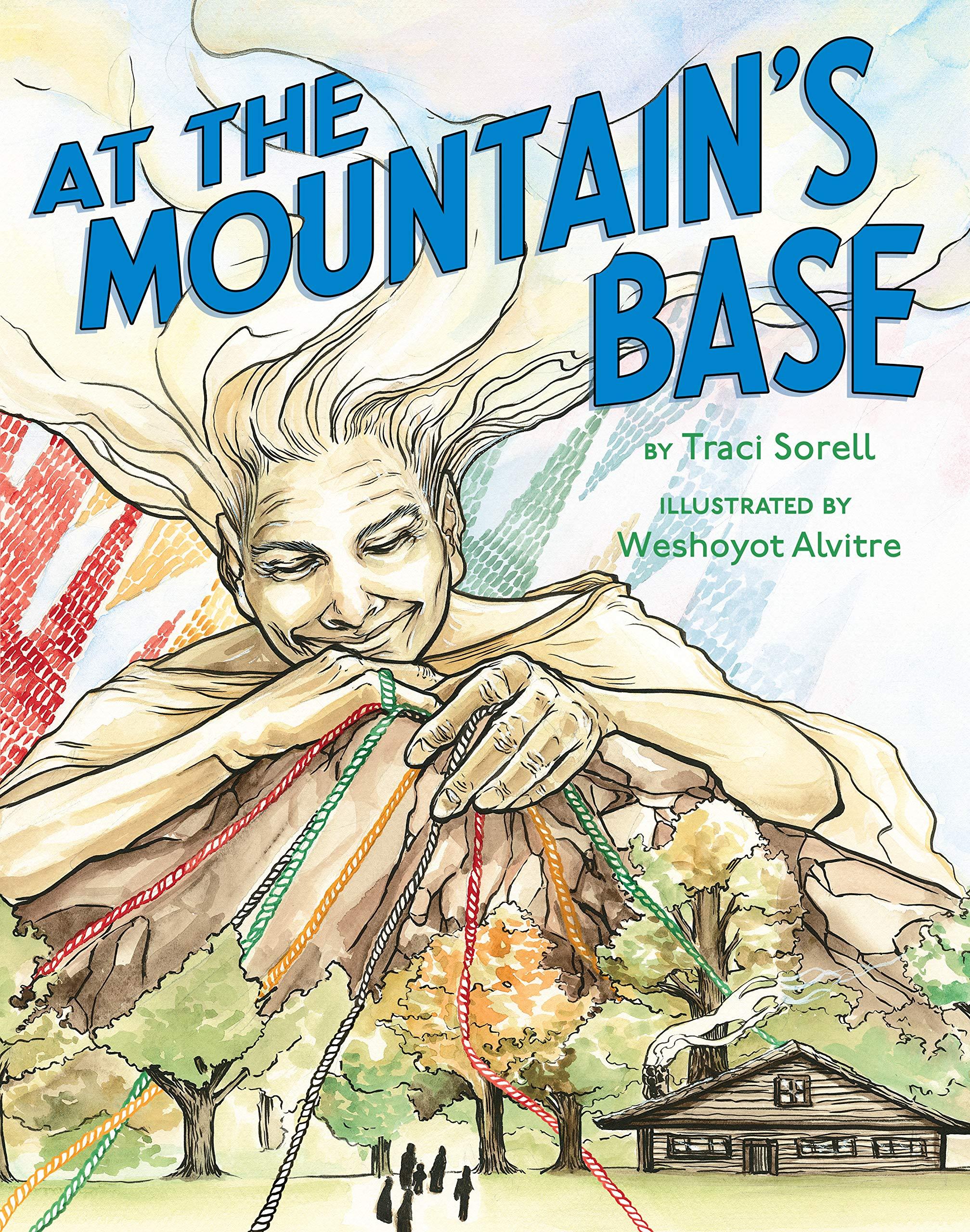At the Mountain's Base: Sorell, Traci, Alvitre, Weshoyot: 9780735230606:  Amazon.com: Books