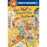 How Not to Babysit Your Brother (Step into Reading)