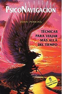 Psiconavegación: Técnicas para viajar más allá del tiempo (Spanish Edition)