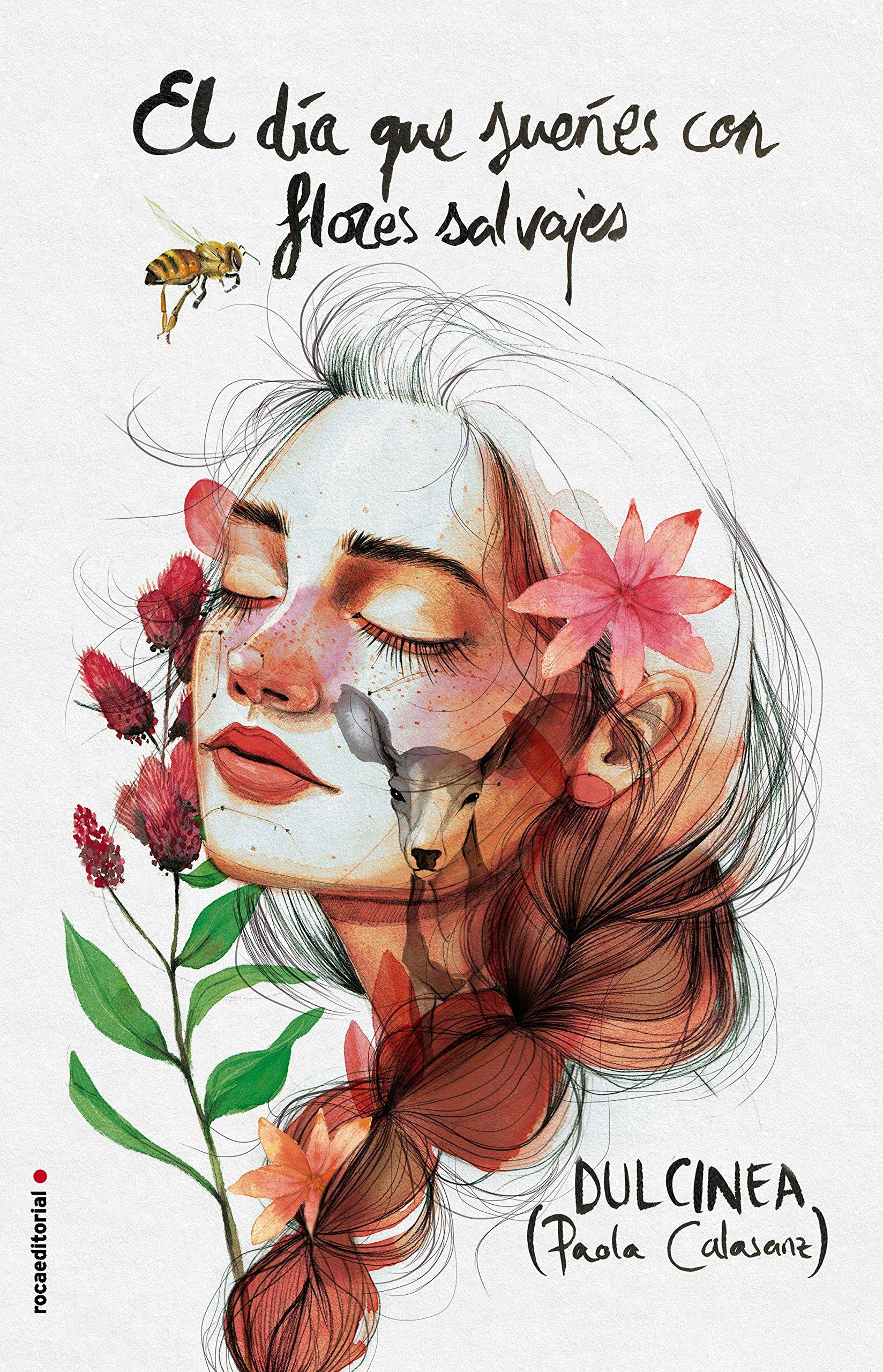 El día que sueñes con flores salvajes (Novela): Amazon.es: Dulcinea (Paola  Calasanz): Libros