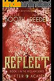 Shifter Academy: Reflect: Reclaim Book 1 (Reclaim (Shifter Academy))