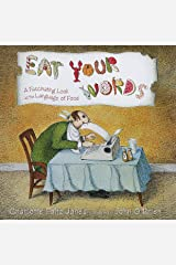 Eat Your Words: A Fascinating Look at the Language of Food Kindle Edition