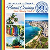 ISLAND CAFE meets Vance K - Hawaiian Cruise - Mixed by Vance K