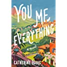 You Me Everything: A Novel
