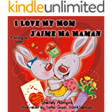 I Love My Mom - J'aime Ma Maman (English French Bilingual Collection) (French Edition)