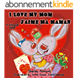 I Love My Mom - J'aime Ma Maman (English French Bilingual Collection)