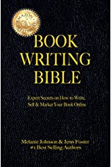 Book Writing Bible: Expert Secrets on How to Write, Sell, & Market Your Book Online Kindle Edition