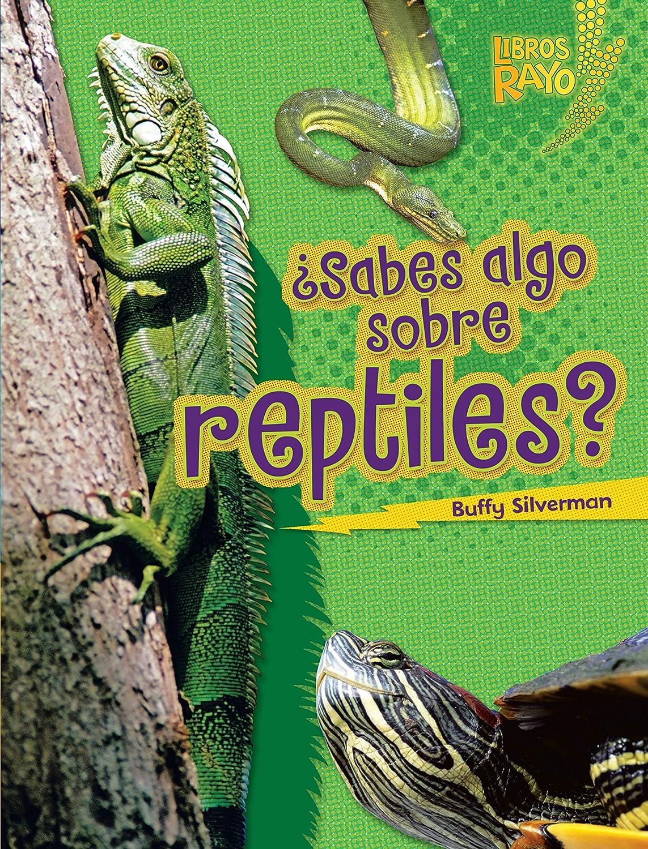 Sabes algo sobre reptiles? (Do You Know about Reptiles?) (Libros Rayo — Conoce los grupos de animales (Lightning Bolt Books ™ — Meet the Animal Groups)) (English Edition) eBook: Silverman, Buffy: Amazon.es: