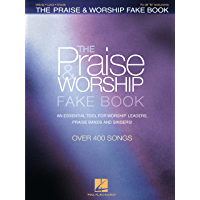 The Praise & Worship Fake Book: B Flat Edition book cover