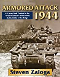 Armored Attack 1944: U.S. Army Tank Combat in the European Theater from D-Day to the Battle of Bulge
