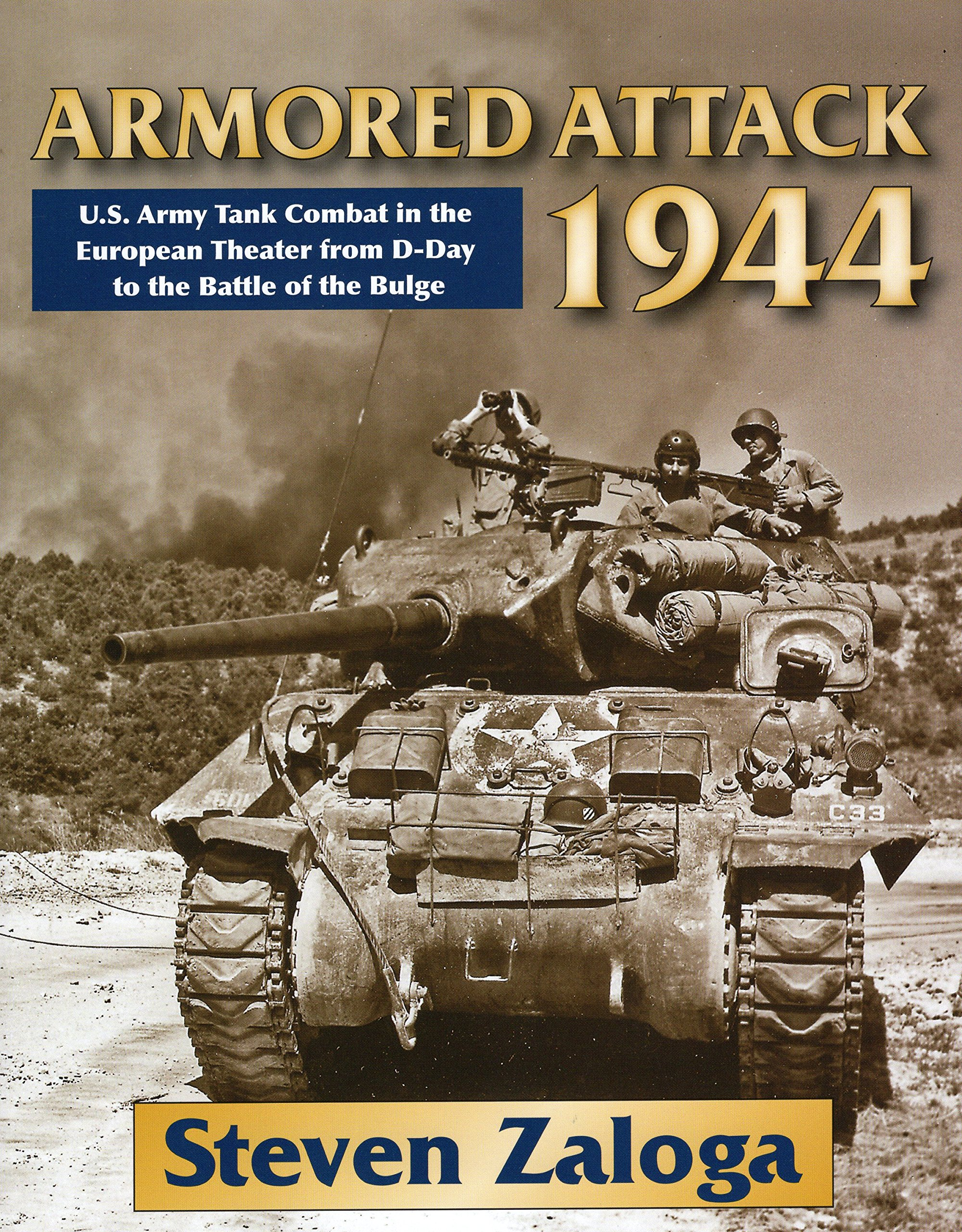 Armored Attack 1944: U  S  Army Tank Combat in the European