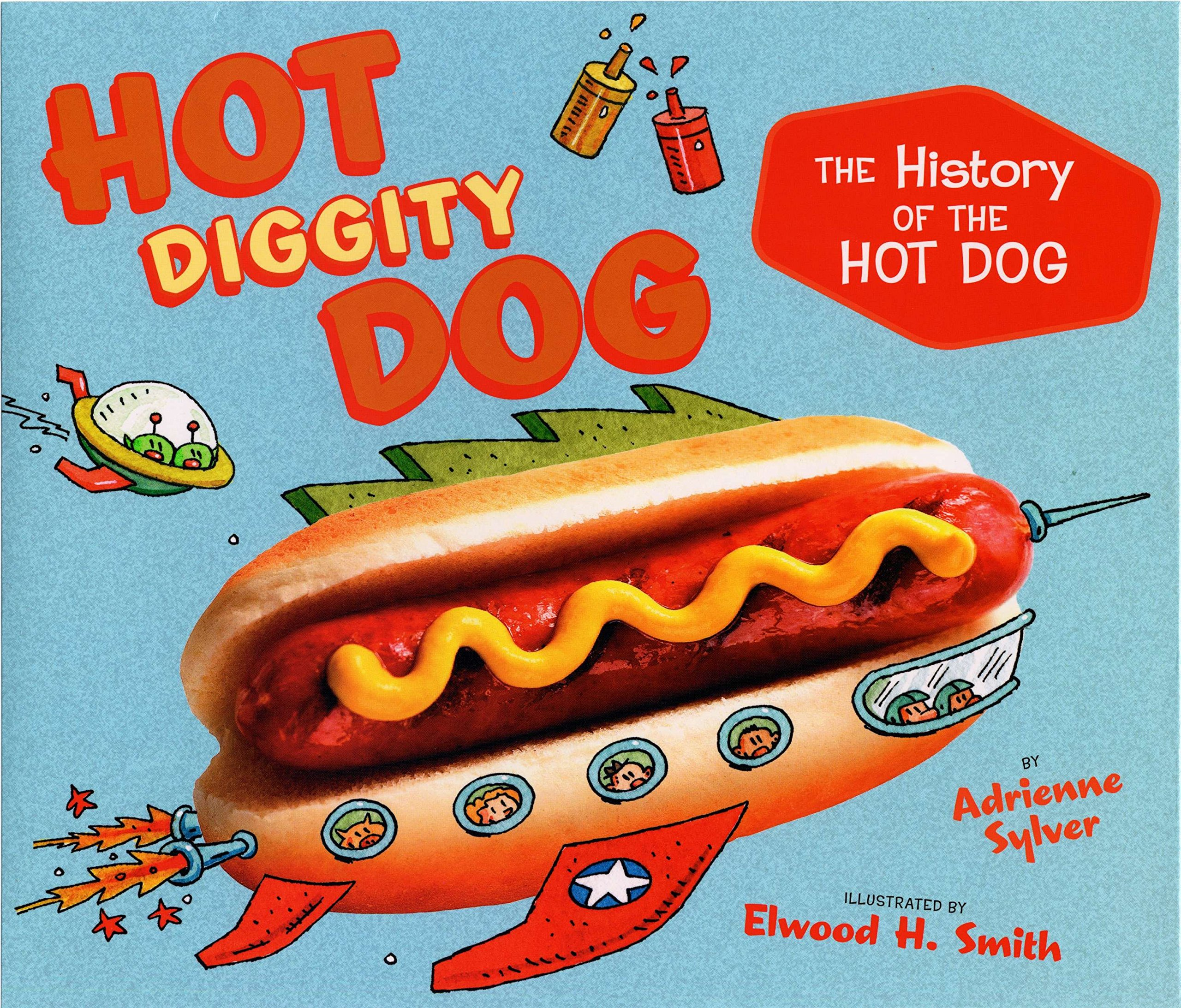 Download Hot Diggity Dog: The History of the Hot Dog pdf epub