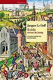 Il cielo sceso in terra: Le radici medievali dell'Europa (Economica Laterza)