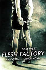 Flesh  Factory: An Extreme Horror Novel Kindle Edition