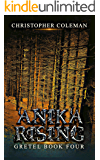 Anika Rising (Gretel Book Four): A Horror Novel