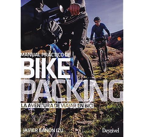 Viajar en bici. Manual práctico de cicloturismo de alforjas ...