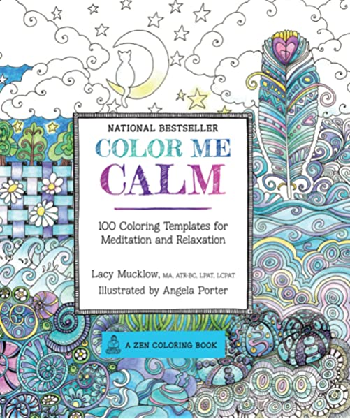 - Color Me Calm: 100 Coloring Templates For Meditation And Relaxation (A Zen Coloring  Book): Mucklow, Lacy, Porter, Angela: 0499991687558: Amazon.com: Books