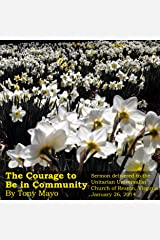 The Courage to Be in Community: A Unitarian Universalist Sermon