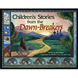 Children's Stories From The Dawn-Breakers