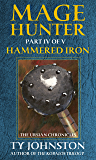 Mage Hunter: Episode 4: Hammered Iron (The Ursian Chronicles)