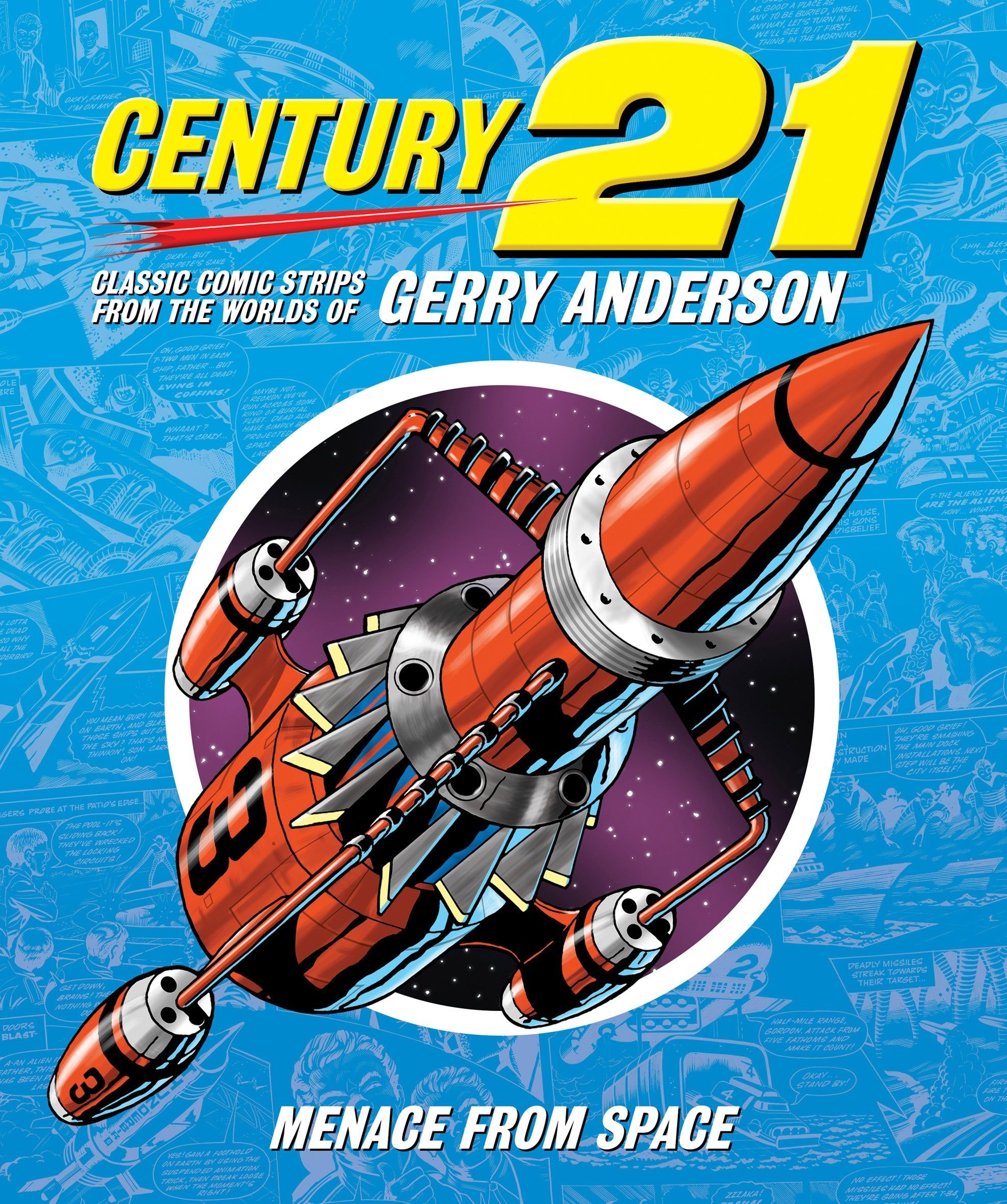 Century 21: Menace from Space (Century 21: Classic Comic Strips from the Worlds of Gerry Anderson) pdf epub