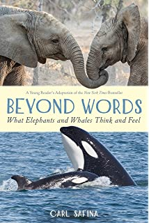 Beyond Words: What Animals Think and Feel: Carl Safina
