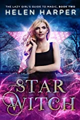 Star Witch (The Lazy Girl's Guide To Magic Book 2) Kindle Edition