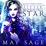 Little Morning Star: Wicked Crown, Book 1