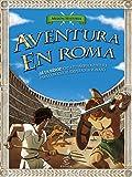 Aventura en Roma: ¡Sé un héroe! Crea tu propia aventura para conocer al emperador romano (Misión Historia)