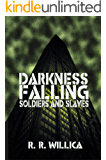 Darkness Falling: Soldiers and Slaves
