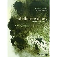 MARTHA JANE CANNARY T01 : ANNÉES 1852-1869 LA VIE AVENTUREUSE QUE L'ON NOMMAIT CALAMITY JANE