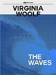 The Waves (Pilgrim Classics) (English Edition)