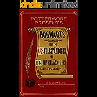 Hogwarts: Ein unvollständiger und unzuverlässiger Leitfaden (Kindle Single) (Pottermore Presents (Deutsch) 3)