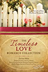The Timeless Love Romance Collection: Love Prevails in Nine Historical Romances Paperback