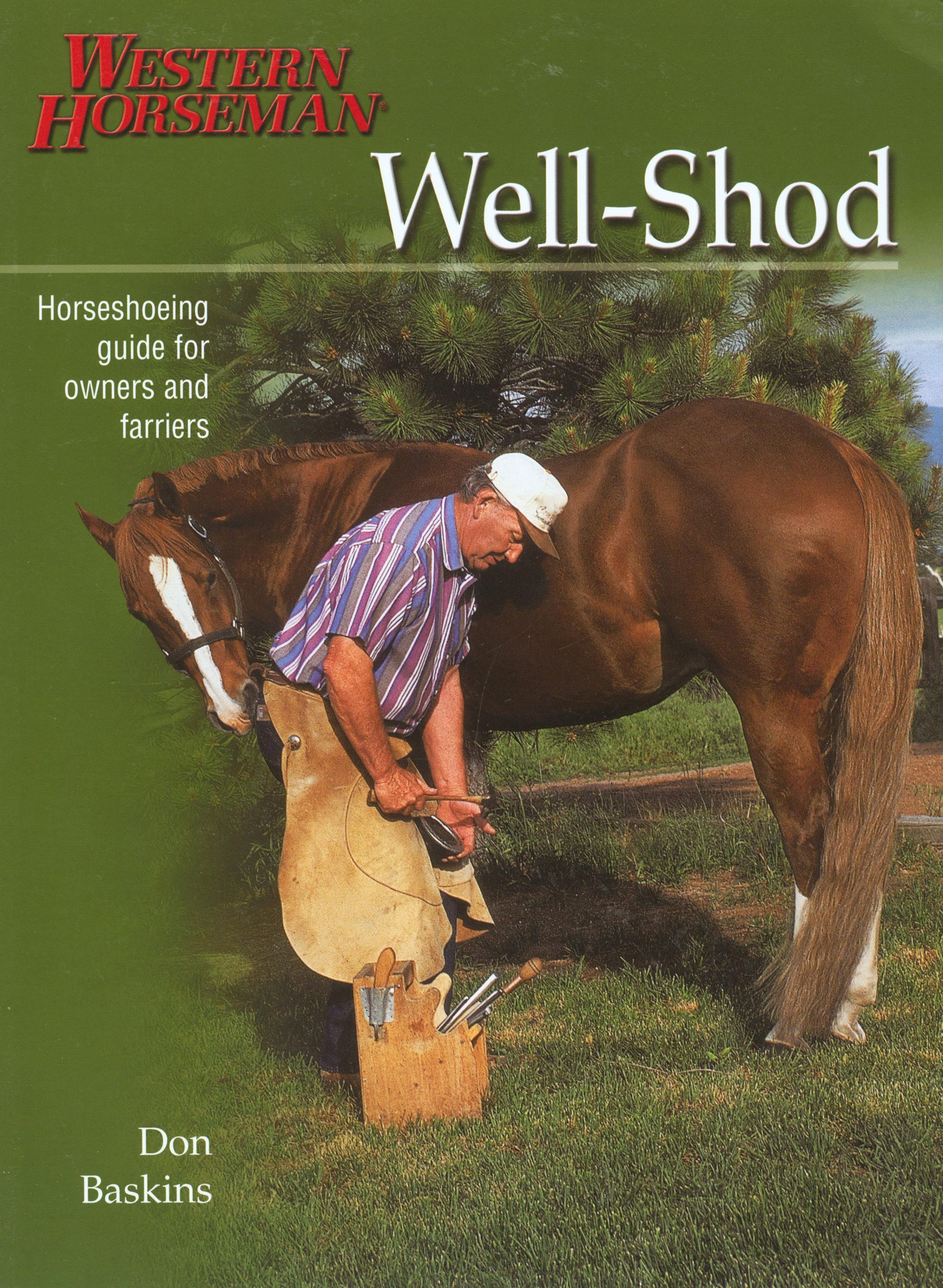well-shod-a-horseshoeing-guide-for-owners-farriers-western-horseman-books