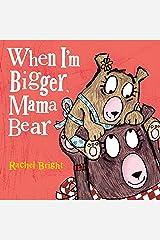 When I'm Bigger, Mama Bear (Mama and Bella Bear) Kindle Edition