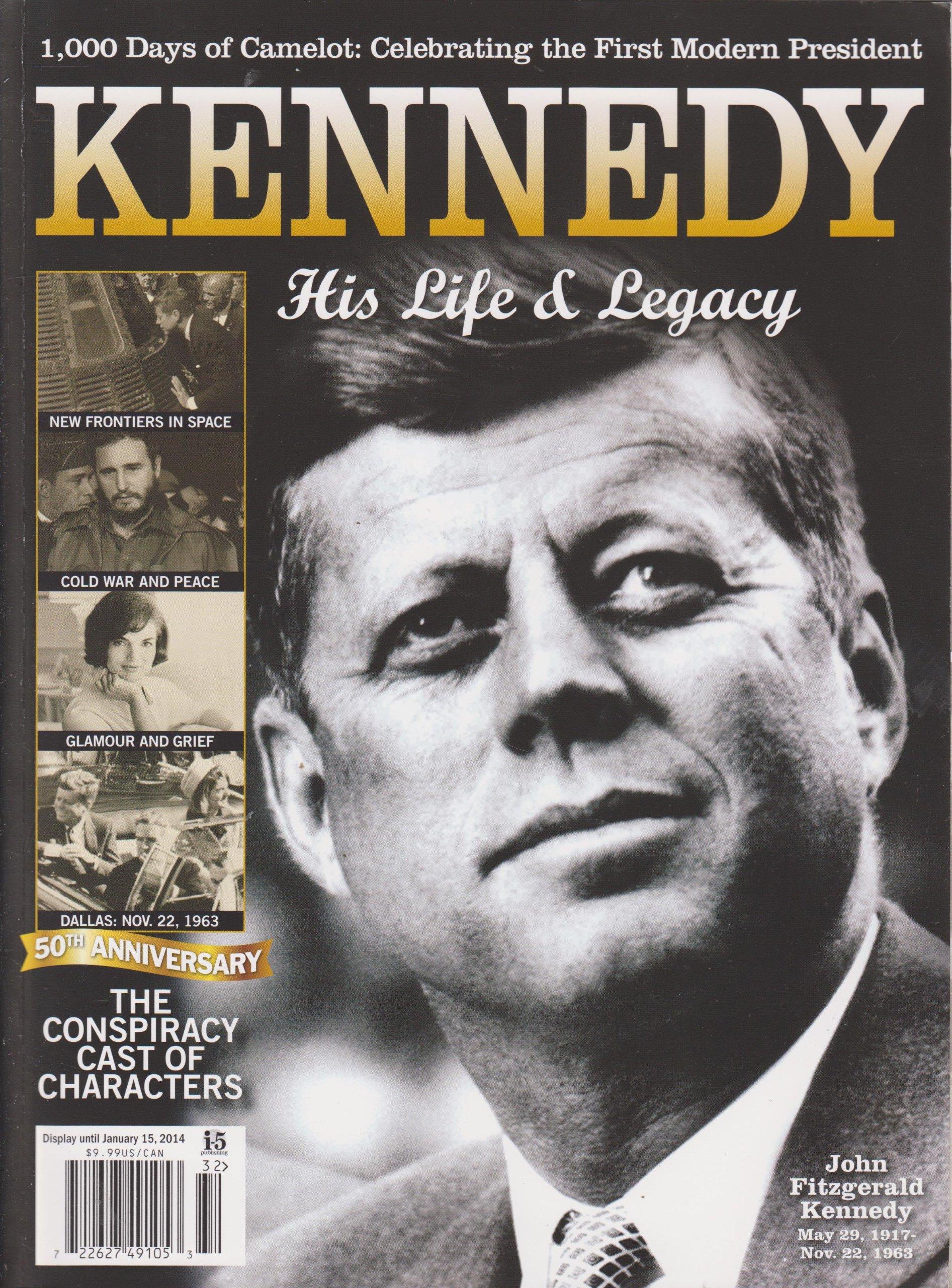 Read Online Kennedy His Life & Legacy Magazine 2013 ebook
