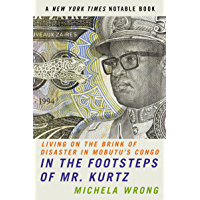 In the Footsteps of Mr. Kurtz: Living on the Brink of Disaster in the (English Edition)