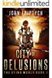 City of Delusions (The Dying World Book 2)