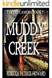 Muddy Creek: A Ghost Story & Paranormal Mystery (Taryn's Camera Book 7)