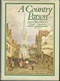 A Country Parson. James Woodforde's Diary 1759-1802