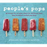 People's Pops: 55 Recipes for Ice Pops, Shave Ice, and Boozy Pops from Brooklyn's Coolest Pop Shop