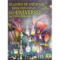 O livro de ciências mais explosivo do universo: Por Ideias-Brilhantes