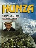 Hunza. Bergvolk an der Seidenstraße