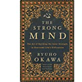 The Strong Mind: The Art of Building the Inner Strength to Overcome Life's Difficulties