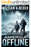 America Offline: System Failure (A Post-Apocalyptic Survival Series) (America Offline Book 2)