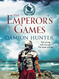 The Emperor's Games (Centurions Trilogy Book 3) (English Edition)