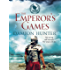 The Emperor's Games (Centurions Trilogy Book 3)