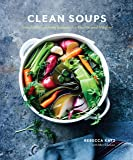 Clean Soups: Simple, Nourishing Recipes for Health