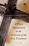 A Plain Introduction to the Criticism of the New Testament (Vol. 1&2): For the Use of Biblical Students (Complete Edition)
